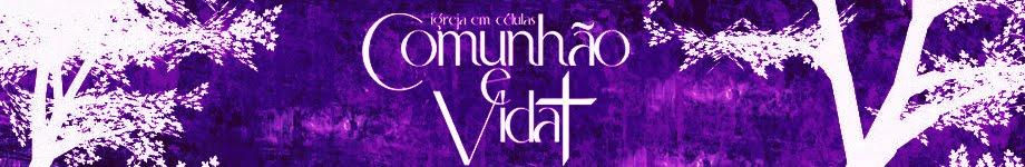 Comunhão & Vida - Igreja em Células