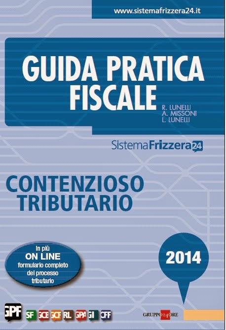 Guida pratica fiscale. Contenzioso tributario 2014. Con aggiornamento online