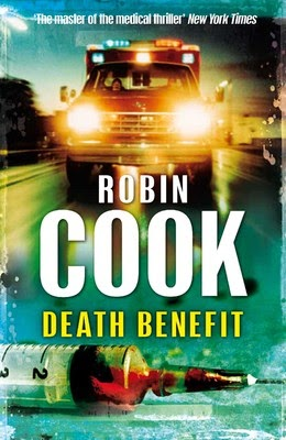 Death Benefit (Published in 2011) - Authored by Robin Cook - Promise vs. greed