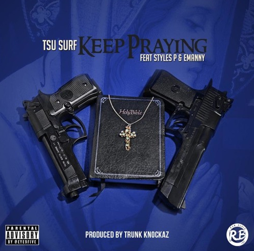 Tsu Surf featuring Styles P and Emanny - Keep Praying cover