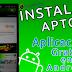 Como instalar Aptoide correctamente y poder bajar aplicaciones Android Gratis