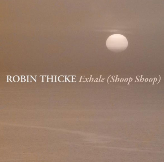 Robin Thicke Exhale Shoop Shoop