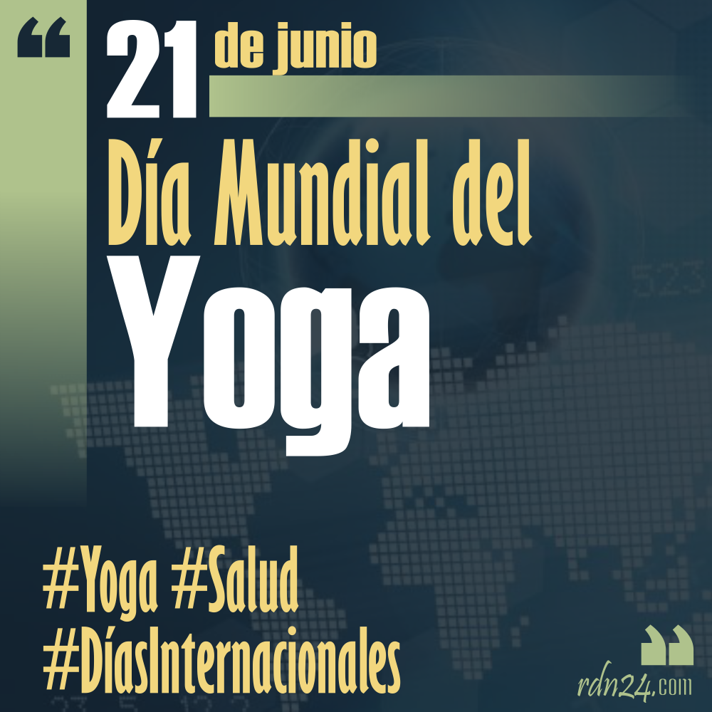 21 de junio – Día Internacional del Yoga #DíasInternacionales