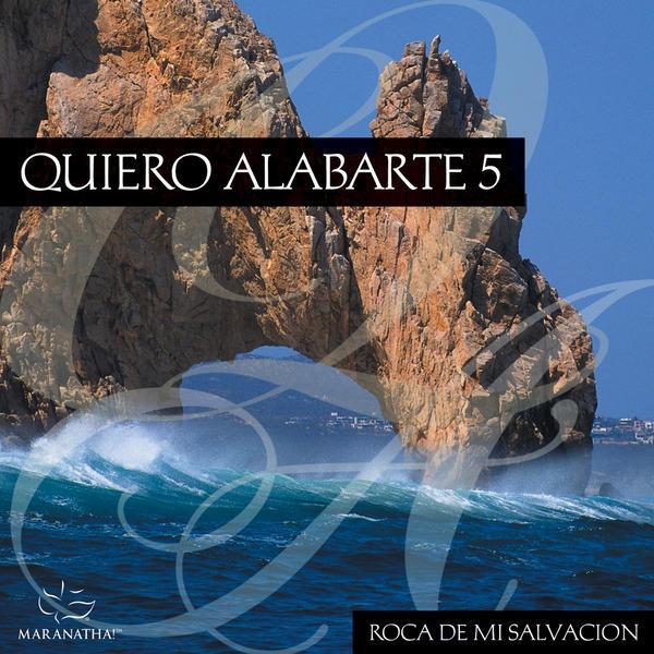 Maranatha Music-Quiero Alabarte 5-Roca De Mi Salvación-