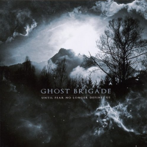 Ghost Brigade - Until Fear No Longer Defines Us 2011