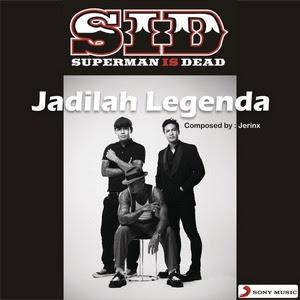 Superman Is Dead - Jadilah Legenda