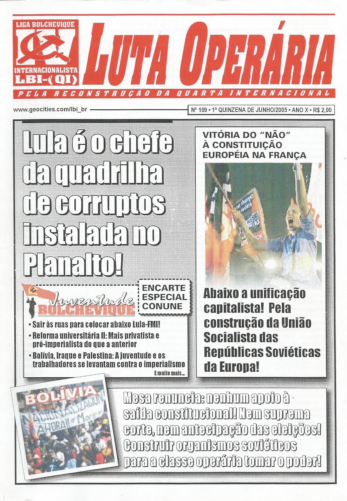 LEIA A EDIÇÃO DO JORNAL LUTA OPERÁRIA Nº109, 1ª QUINZ. DE JUNHO/2005