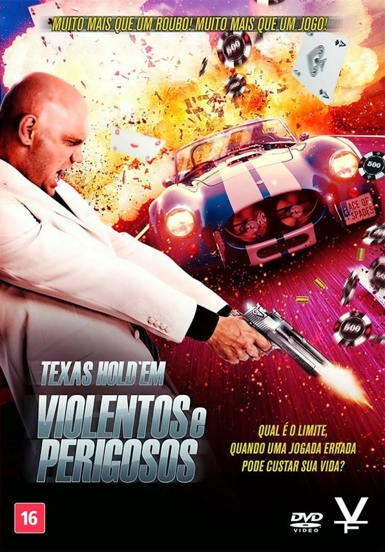 Texas Hold'em: Violentos e Perigosos – Dublado (2012)