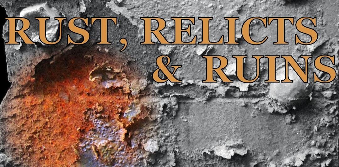 Rust, Relics & Ruins