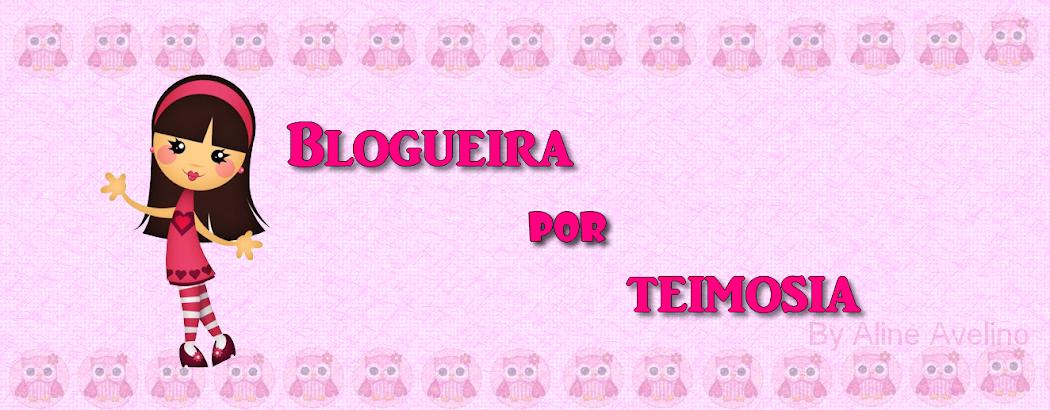 Blogueira por teimosia