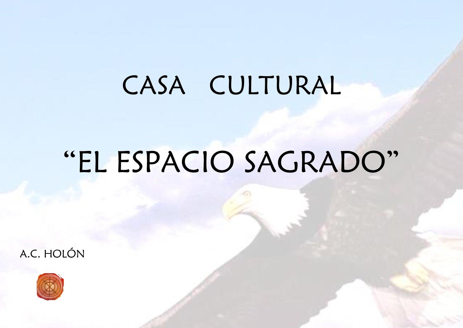 """CASA CULTURAL DE REPOSO """"EL ESPACIO SAGRADO"""""""