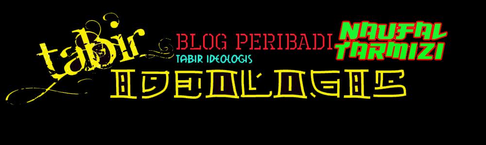 Tabir Ideologis : Blog Peribadi Naufal Tarmizi