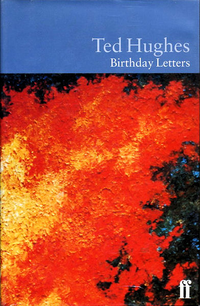 "ted hughes birthday letters essay example Birthday letters introduction: conflicting perspectives are different points of view expressed and influenced by ones context and values ""birthday letters"" by ted hughes is an anthology of poems challenging the accusation that he was responsible for his wife, sylvia plath's death."