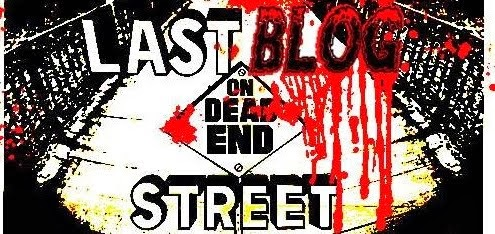 The Last Blog On Dead-End Street