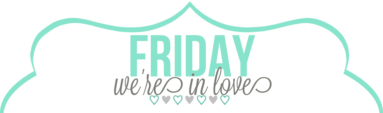Friday We're In Love