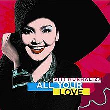 Lirik Lagu dari album All Your Love - Siti Nurhaliza
