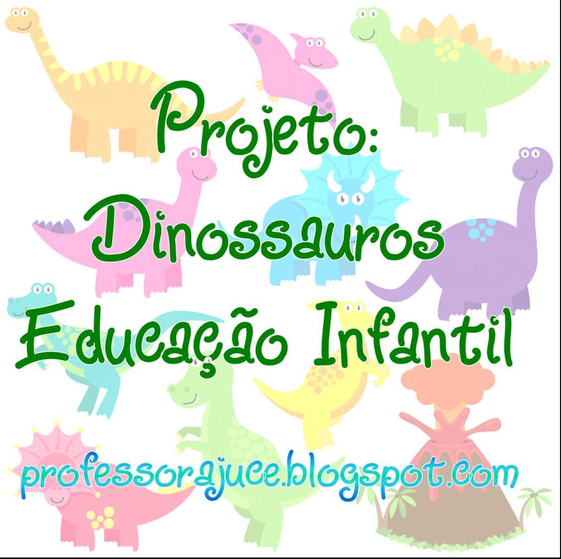 Professora Juce: Projeto Dinossauros para Educação Infantil #0C7BBF 1130 1126