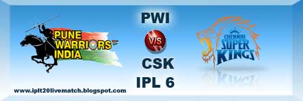 IPL 6 PWI vs CSK Live Streaming Video and Pune Warriors vs Chennai Super Kings Live Match