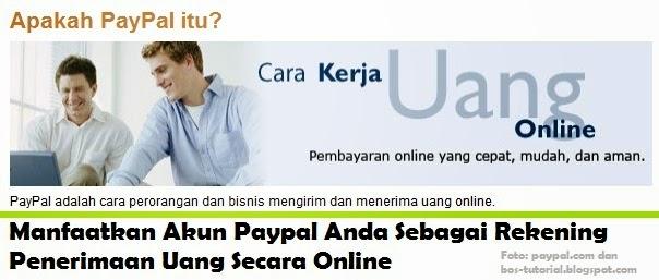 Manfaatkan Akun Paypal Anda Sebagai Rekening Penerimaan Uang Secara Online