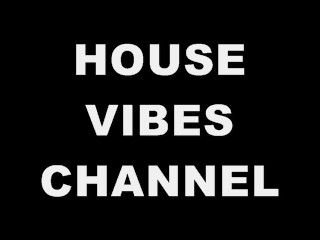 HOUSE VIBES CHANNEL PAGE ON FACEBOOK