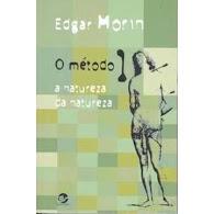 """Edgar Morin. """"O método 1: a natureza da natureza""""."""