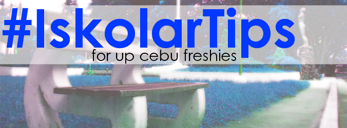 iskolar tips for up cebu freshies - zuprome