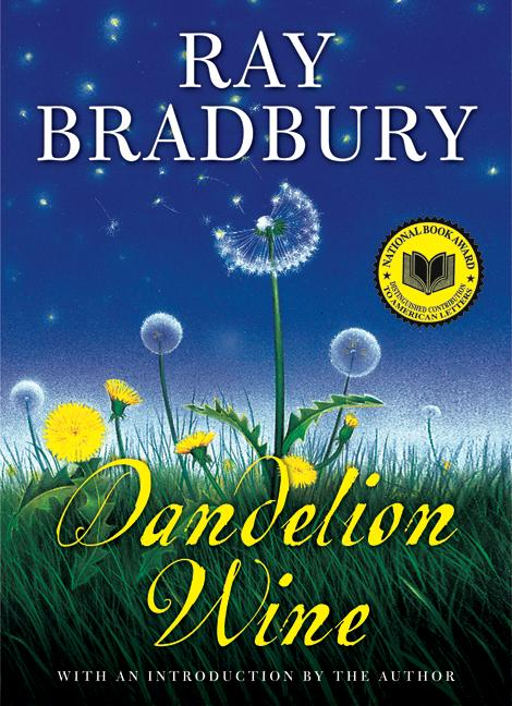 a literary analysis of dandelion wine by ray bradbury This page for ray bradbury's dandelion wine offers summary and analysis on themes, symbols, and other literary devices found in the text explore course hero's library of literature materials, including documents and q&a pairs.