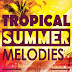 Planet Samples - Tropical Summer Melodies Full [MEGA]
