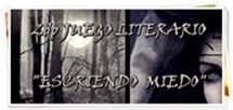 """2Do JuegoLiterario """"Escribiendo Miedo"""""""