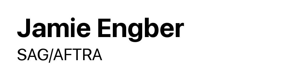 Jamie Engber - SAG / AFTRA