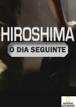 Hiroshima - O Dia Seguinte Dublado 2011