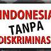 Indonesia Tanpa Diskriminasi?