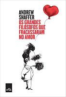 Capa do livro Os grandes filósofos que fracassaram no amor, de Andrew Shaffer (LeYa)