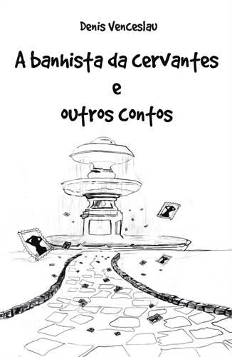 A Banhista de Cervantes e Outros Contos
