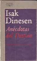 Isak Dinesen. Anécdotas del destino. Ediciones Alfaguara, 1983. Traducción: Francisco Torres Oliver