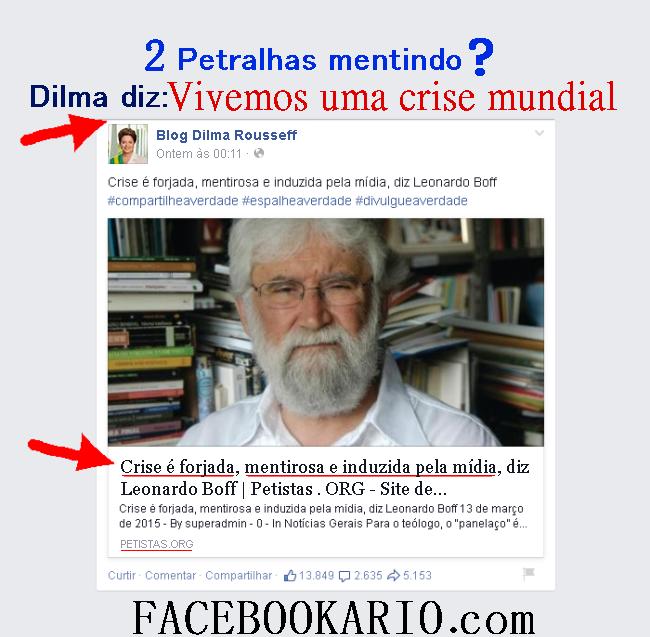 petralhas mentindo sobre crise no Brasil ser forjada ou mundial