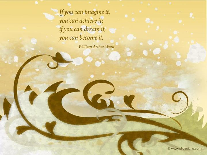 If you can imagine it you can achieve it essay by william arthur ward?