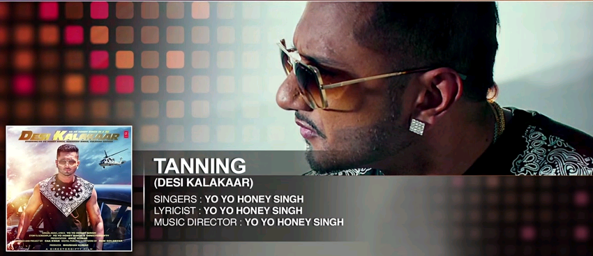 Tanning by Honey Singh Video Song Download  3Gp, MP4, AVI, HD - Desi Kalakaar