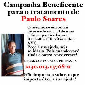 CAMPANHA BENEFICENTE EM PROL DO TRATAMENTO DE PAULO SOARES (PAULINHO)
