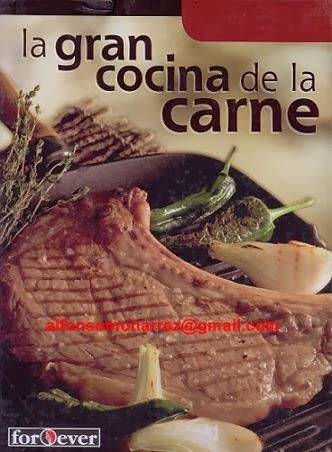 Libros recetario la gran cocina de la carne recetas for Procedimiento de cocina