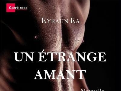 Un étrange amant de Kyrahn Ka