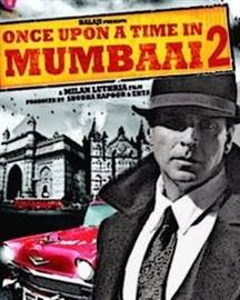 Once Upon A Time In Mumbaai 2-2013 Hindi movie