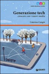 Generazione tech. Crescere con i nuovi media