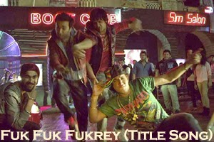 Fuk Fuk Fukrey (Title Song)