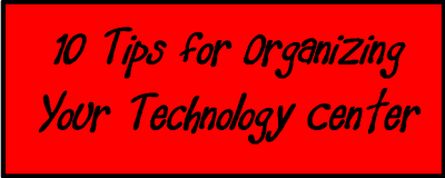 Guest blog post from Heidi Raki at www.rakisradresources.com who shares 10 Tips for Organizing Your Technology Center!