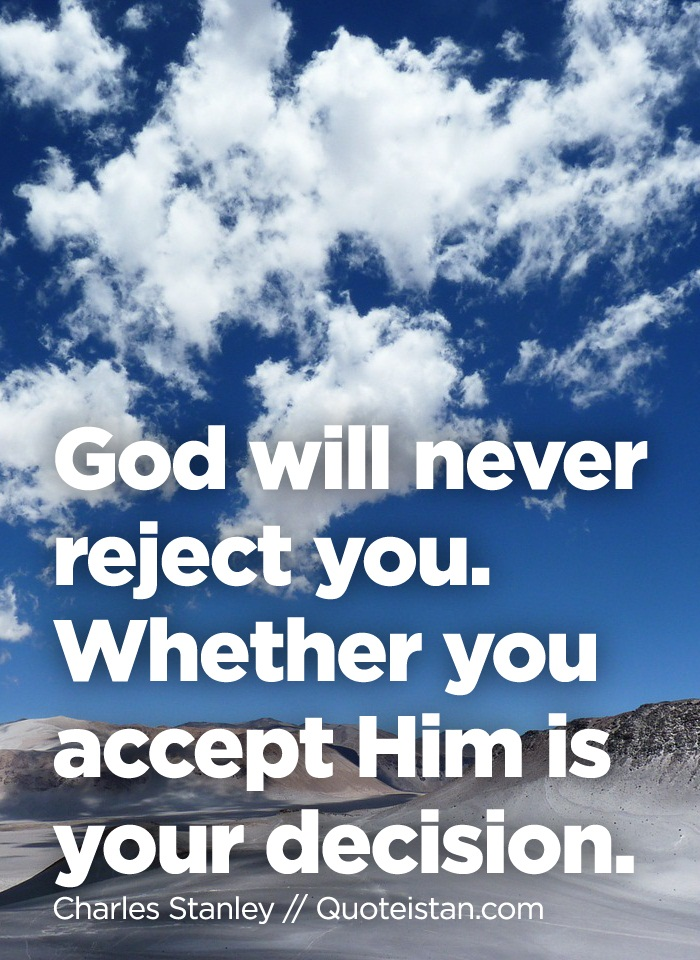 Quotes About God God will never #reject...