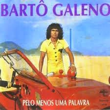 Baixar Bartô Galeno - Pelo Menos Uma Palavra (1977)