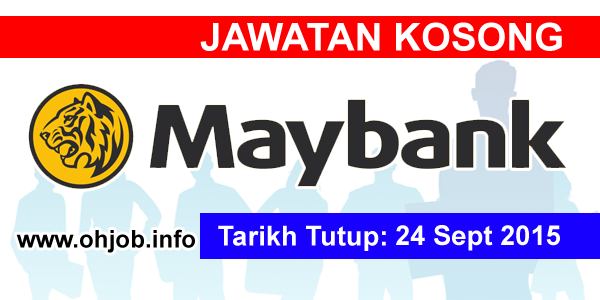Jawatan Kerja Kosong Malayan Banking Berhad (Maybank) logo www.ohjob.info september 2015