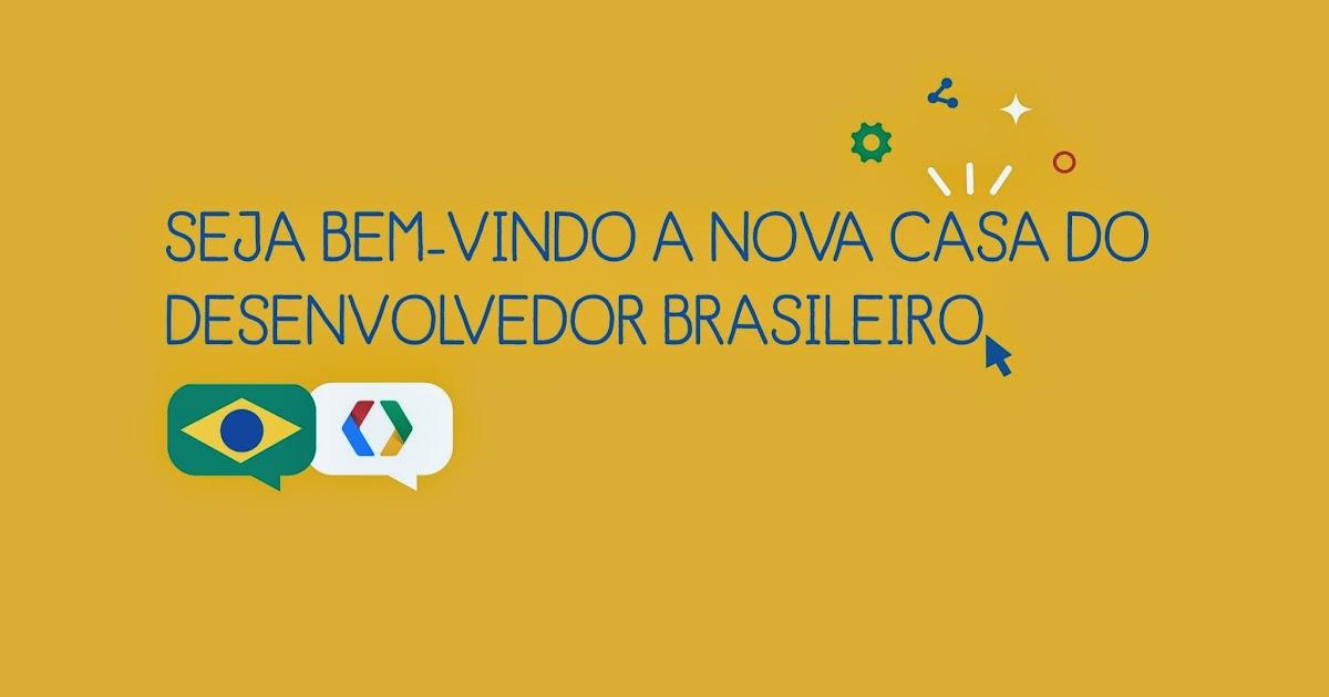 +Desenvolvedores Google - A +page do Google para o desenvolvedor brasileiro