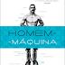 Livro Da Vez:O Homem-Máquina